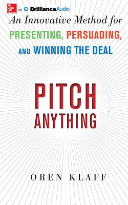 Pitch Anything: An Innovative Method for Presenting, Persuading, and Winning the Deal Cover Image