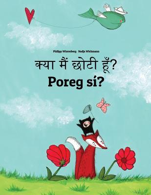 Kya Maim Choti Hum? Poreg Sí?: Hindi-Celinese: Children's Picture Book (Bilingual Edition) Cover Image