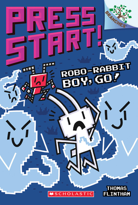 Robo-Rabbit Boy, Go!: A Branches Book (Press Start! #7) Cover Image