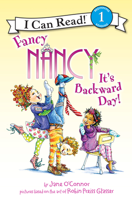 Fancy Nancy: It's Backward Day! (I Can Read Level 1) Cover Image