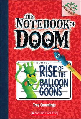 Rise of the Balloon Goons (Notebook of Doom #1) Cover Image