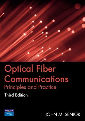 Optical Fiber Communications: Principles and Practice Cover Image