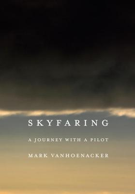 Skyfaring: A Journey with a Pilot Cover Image