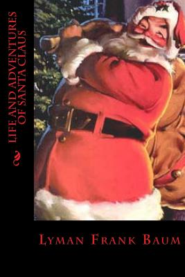 Life and Adventures of Santa Claus Cover Image