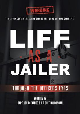 Life As a Jailer: Through the Officers Eyes Cover Image