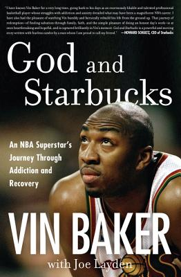 God and Starbucks: An NBA Superstar's Journey Through Addiction and Recovery Cover Image