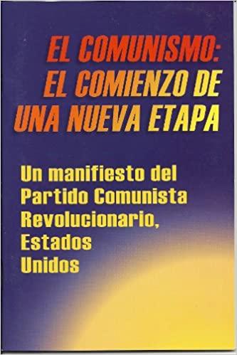 EL COMUNISMO: EL COMIENZO DE UNA NUEVA ETAPA: Un manifiesto del Partido Comunista Revolucionario, Estados Unidos Cover Image