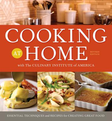Cooking at Home with the Culinary Institute of America, Revised Edition Cover Image