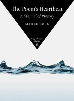 The Poem's Heartbeat: A Manual of Prosody (Copper Canyon Classics) Cover Image