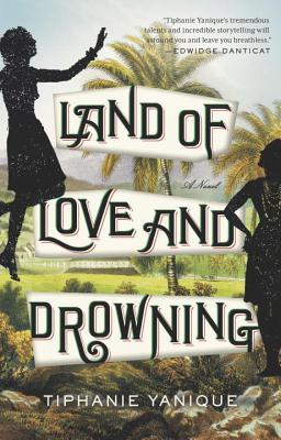 Land of Love and Drowning: A Novel Cover Image
