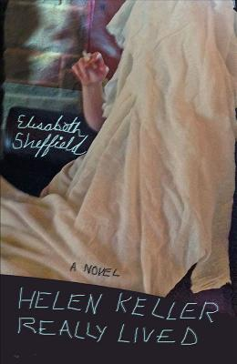 Helen Keller Really Lived: A Novel Cover Image