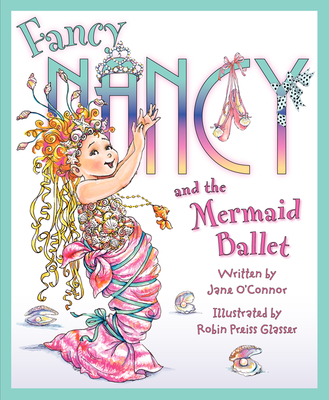 Fancy Nancy and the Mermaid Ballet Cover