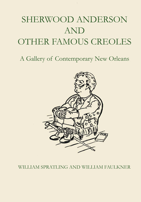 Sherwood Anderson and Other Famous Creoles: A Gallery of Contemporary New Orleans Cover Image