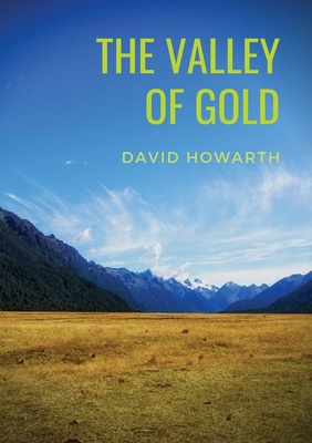 The Valley of Gold: A Tale of David Howarth Cover Image