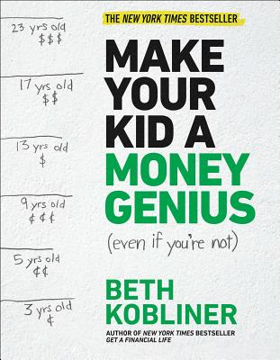 Make Your Kid a Money Genius (Even If You're Not): A Parents' Guide for Kids 3 to 23 Cover Image