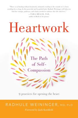 Heartwork: The Path of Self-Compassion-9 Practices for Opening the Heart Cover Image