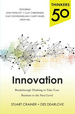Thinkers 50 Innovation: Breakthrough Thinking to Take Your Business to the Next Level Cover Image