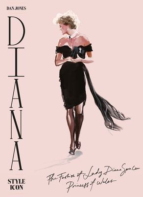 Diana: Style Icon: A Celebration of the fashion of Lady Diana Spencer, Princess of Wales Cover Image