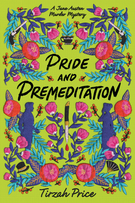 Pride and Premeditation (Jane Austen Murder Mysteries #1) Cover Image