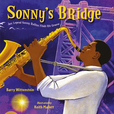 Sonny's Bridge: Jazz Legend Sonny Rollins Finds His Groove Cover Image