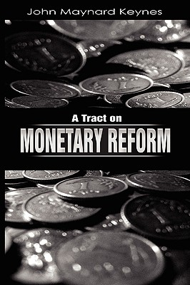 A Tract on Monetary Reform Cover Image