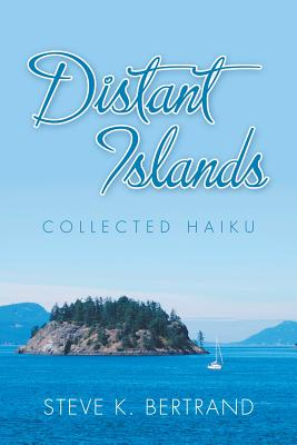 Distant Islands: Collected Haiku Cover Image