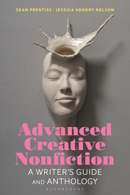 Advanced Creative Nonfiction: A Writer's Guide and Anthology Cover Image