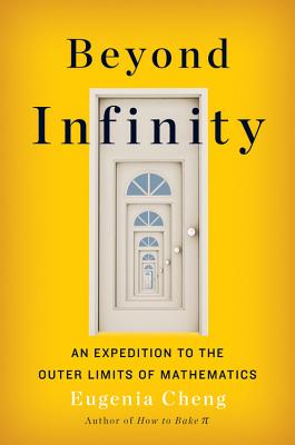 Beyond Infinity: An Expedition to the Outer Limits of Mathematics Cover Image