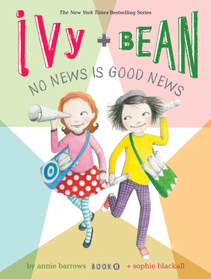 Ivy and Bean No News Is Good News (Book 8) (Ivy & Bean) Cover Image