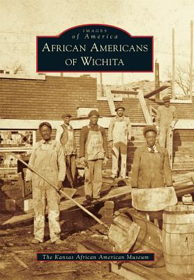 African Americans of Wichita (Images of America) Cover Image