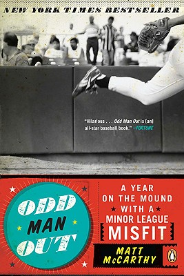 Odd Man Out: A Year on the Mound with a Minor League Misfit Cover Image
