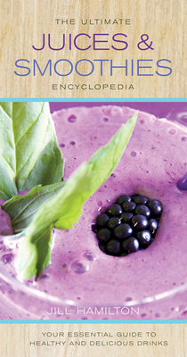 Ultimate Juices & Smoothies Encyclopedia Cover Image