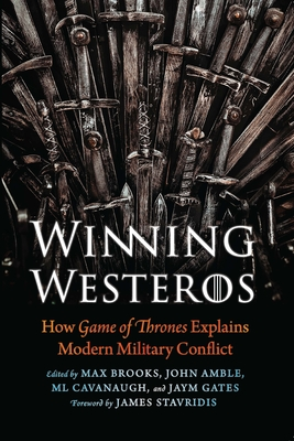Winning Westeros: How Game of Thrones Explains Modern Military Conflict Cover Image