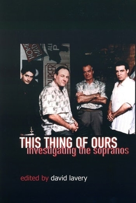 This Thing of Ours: Investigating the Sopranos Cover Image