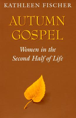 Autumn Gospel: Women in the Second Half of Life (Integration Books) Cover Image