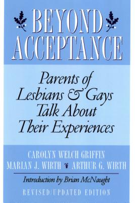 Beyond Acceptance: Parents of Lesbians & Gays Talk About Their Experiences Cover Image