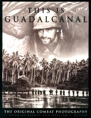 This Is Guadalcanal: The Original Combat Photography Cover Image