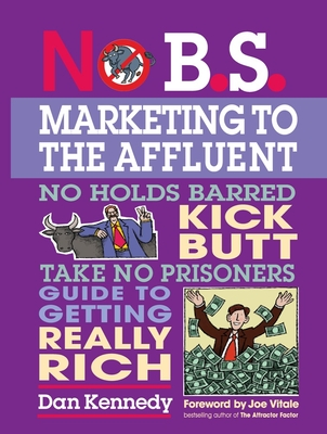 No B.S. Marketing to the Affluent Cover