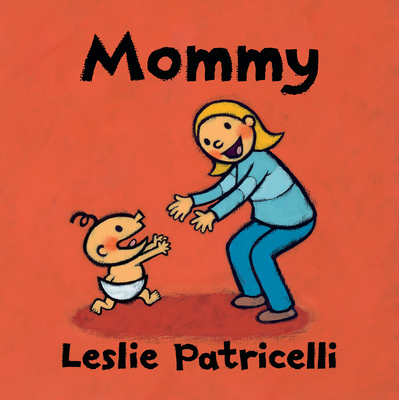 Mommy (Leslie Patricelli board books) Cover Image