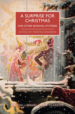 A Surprise for Christmas and Other Seasonal Mysteries (British Library Crime Classics) Cover Image