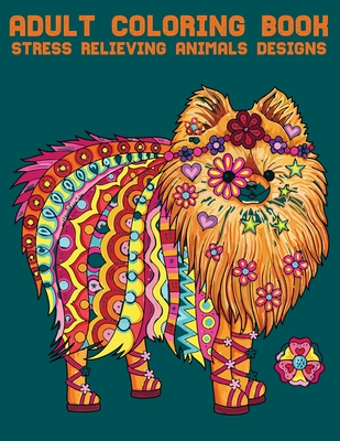 Adult Coloring Book Stress Relieving Animals Designs: Super Relaxing and Beautiful Scenes for Adults or Kids Cover Image