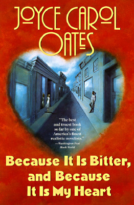 Cover for Because It Is Bitter, and Because It Is My Heart