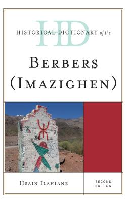 Historical Dictionary of the Berbers (Imazighen), Second Edition (Historical Dictionaries of Peoples and Cultures) Cover Image