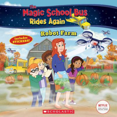 Robot Farm (Magic School Bus Rides Again) (The Magic School Bus Rides Again) Cover Image