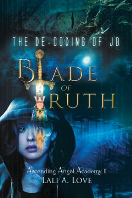 The De-Coding of Jo: Blade of Truth Cover Image