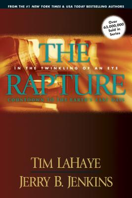 The Rapture: In the Twinkling of an Eye, Countdown to the Earth's Last Days (Left Behind Prequels #3) Cover Image