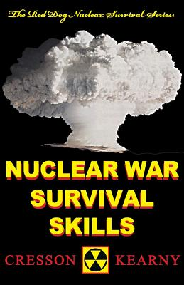 Nuclear War Survival Skills (Upgraded 2012 Edition) (Red Dog Nuclear Survival) Cover Image