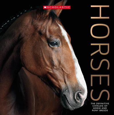 Horses: The Definitive Catalog of Horse and Pony Breeds Cover Image