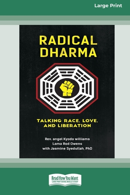 Radical Dharma: Talking Race, Love, and Liberation (16pt Large Print Edition) Cover Image