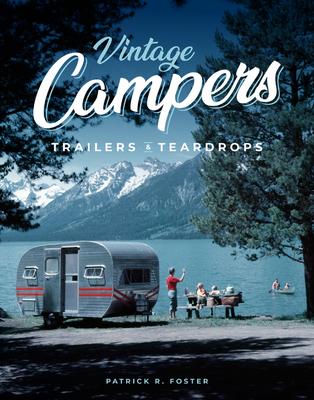Vintage Campers, Trailers & Teardrops Cover Image